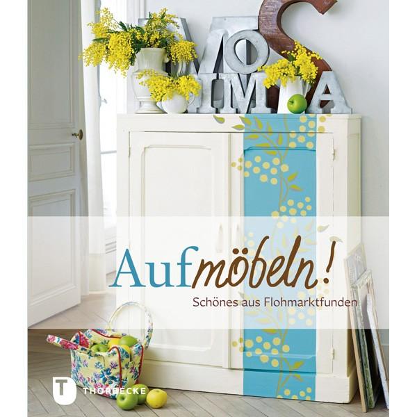 Fesselnd Schönes Aus Flohmarktfunden. Cover_Aufmoebeln F