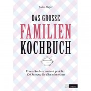 Das Große Familien Kochbuch: 1 X Kochen, 2 X Genuss